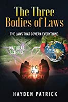 The Three Bodies of Laws: The Laws That Govern Everything!