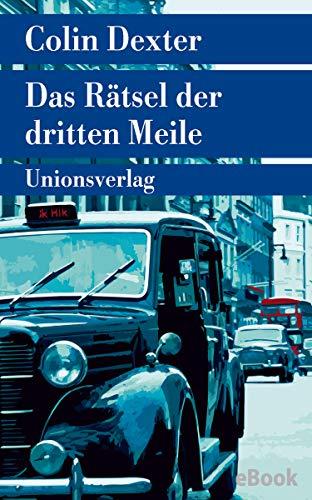 Das Rätsel der dritten Meile: Kriminalroman. Ein Fall für Inspector Morse 6 (Unionsverlag Taschenbücher)