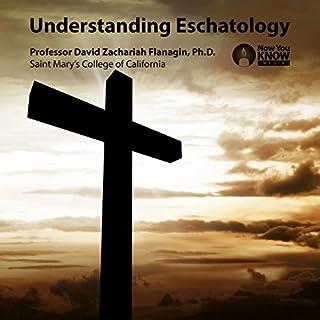 Understanding Eschatology audiobook cover art