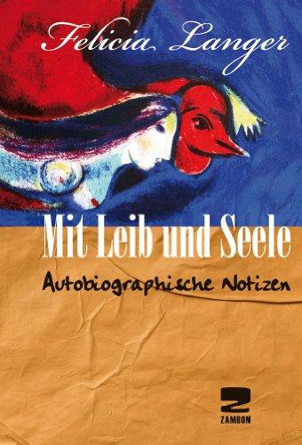 Mit Leib und Seele: Autobiographische Notizen