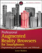 Professional Augmented Reality Browsers for Smartphones: Programming for junaio, Layar and Wikitude