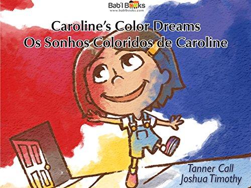 Caroline's Color Dreams: Portuguese & English Dual Text (Portuguese Edition)