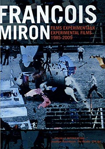 François Miron: Experimental Films 1985-2009 ( 4x Horizontal, 4x Vertical / Optical Surgery / Kick That Habit Man! / What Ignites Me, Extinguishes Me / The Square Root of Negative Three / The Evil Sur