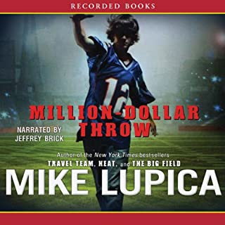 Million-Dollar Throw                   Written by:                                                                                                                                 Mike Lupica                               Narrated by:                                                                                                                                 Jeffrey Brick                      Length: 5 hrs and 31 mins     Not rated yet     Overall 0.0