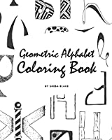 Geometric Alphabet Coloring Book for Children (8x10 Coloring Book / Activity Book)