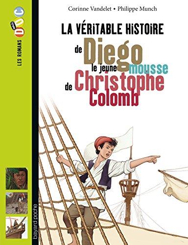 La véritable histoire de Diego, le jeune mousse de Christophe Colomb
