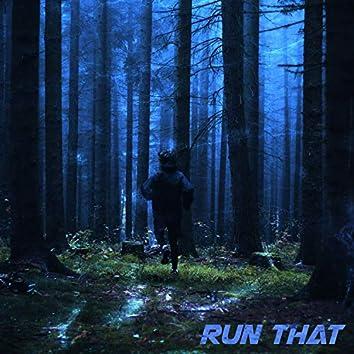 Run That
