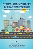 Cities and Mobility & Transportation: Towards the next generation of urban mobility: 2 (IESE CITIES IN MOTION: International urban best practices book series)