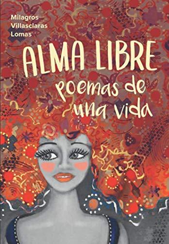 Alma Libre: Poemas de una vida