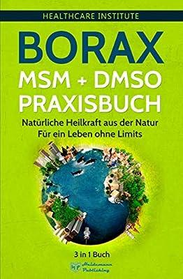 Borax | MSM | DMSO Praxisbuch: 3 in 1 Buch - Natürliche Heilkraft aus der Natur. Für ein Leben ohne Limits!