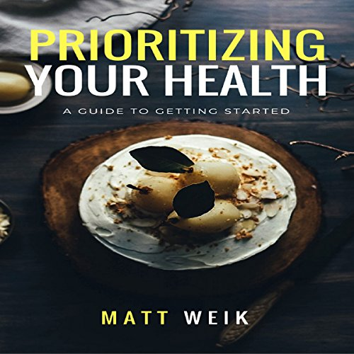 Prioritizing Your Health audiobook cover art