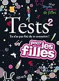 TESTS 2 - TU N'AS PAS FINI DE TE CONNAITRE (DICO DES FILLES TESTS)