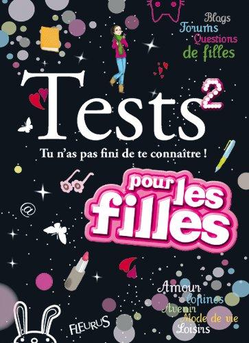 TESTS 2 - TU N\'AS PAS FINI DE TE CONNAITRE (DICO DES FILLES TESTS)