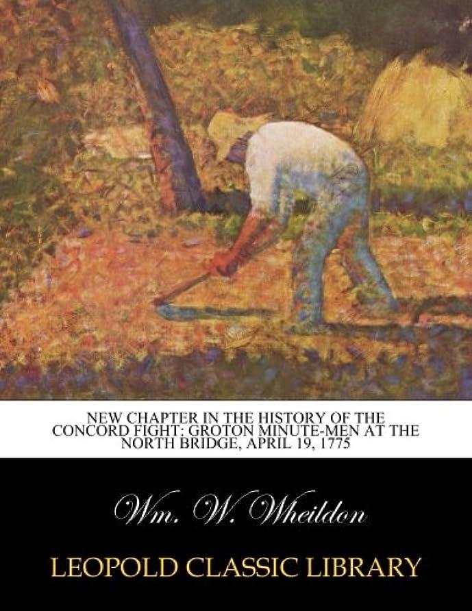 生き返らせるリンケージ肉屋New chapter in the history of the Concord fight: Groton minute-men at the North Bridge, April 19, 1775