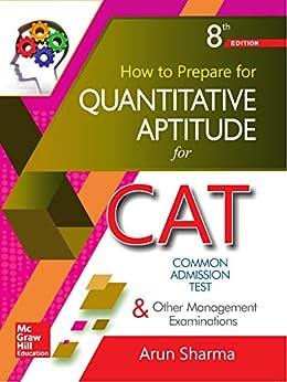 How to prepare for Quantitative Aptitude for the CAT by [Arun Sharma]