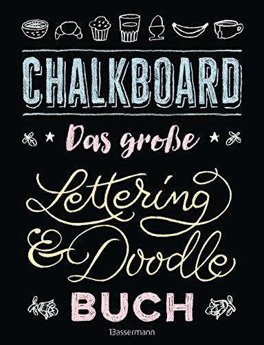 Chalkboard. Das große Lettering & Doodle Buch: Mit herauslösbaren schwarzen Übungsseiten