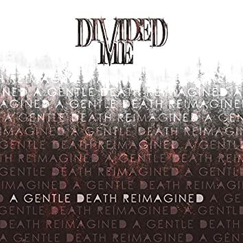 A Gentle Death Reimagined