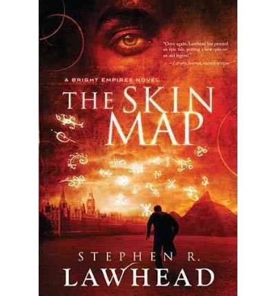 [ The Skin Map (Bright Empires #1) [ THE SKIN MAP (BRIGHT EMPIRES #1) ] By Lawhead, Stephen R ( Author )Aug-31-2010 Hardcover by Lawhead, Stephen R ( Author ) Aug-2010 Hardcover ]