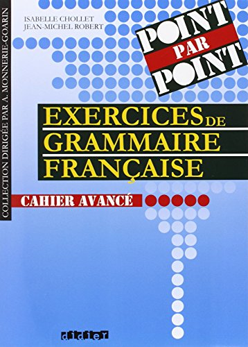 Collection Point Par Point - Level 10: Exercices De Grammaire Fran{Aise - Cahier Avance (French Edition)