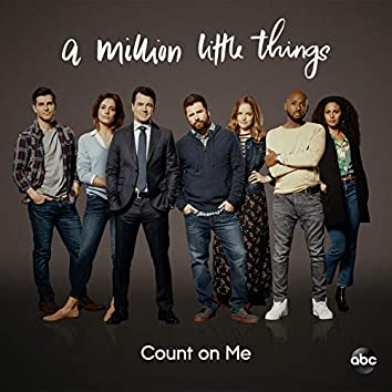 """Count on Me (From """"A Million Little Things: Season 2"""")"""