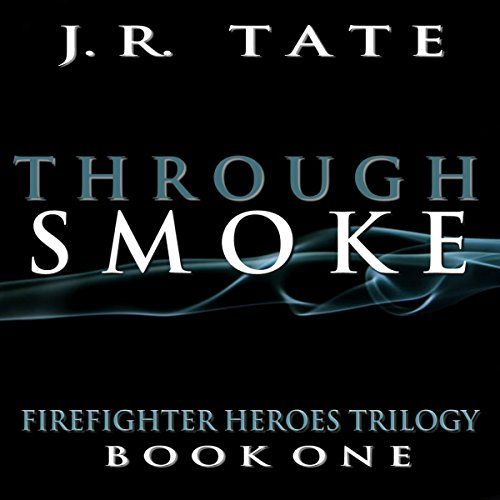Through Smoke Audiobook By J.R. Tate cover art
