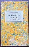 Le Noble Jeu de l'Arc a Nogent-Sur-Marne.