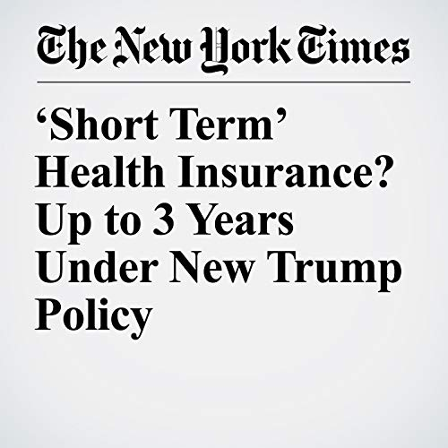 'Short Term' Health Insurance? Up to 3 Years Under New Trump Policy copertina