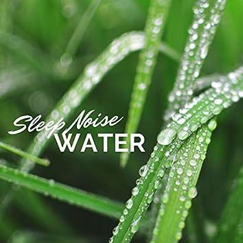 Sleep Noise Water