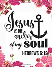 Sketch Book: Jesus is The Anchor of My Soul ( Heb. 6:19 ): Pretty Pink Floral Women or Girls Bible Verse Notebook | Large Unlined Journal to write in ... Gift (Inspirational Bible Quotes Cover Vol.)