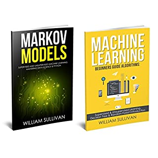 Machine Learning & Markov Models                   By:                                                                                                                                 William Sullivan                               Narrated by:                                                                                                                                 Lukas Arnold                      Length: 5 hrs and 17 mins     31 ratings     Overall 4.0
