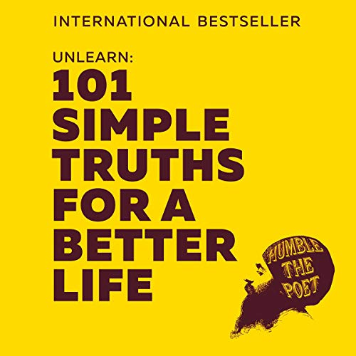 Unlearn: 101 Simple Truths for a Better Life audiobook cover art