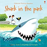 Shark In The Park (Phonics Readers)
