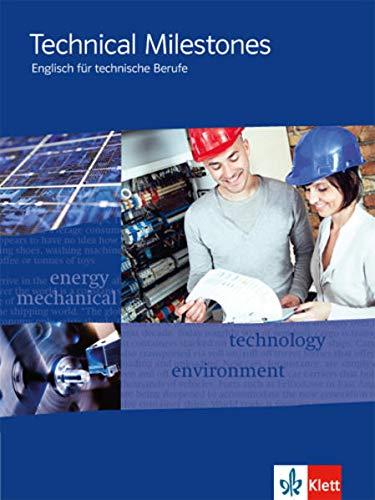 Technical Milestones. Englisch für technische Berufe: Schülerbuch: Englisch für Techniker