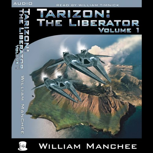 Tarizon: The Liberator     Tarizon Trilogy, Volume 1              By:                                                                                                                                 William Manchee                               Narrated by:                                                                                                                                 William Timnick                      Length: 10 hrs and 33 mins     28 ratings     Overall 3.1