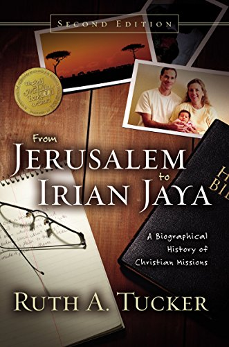 Compare Textbook Prices for From Jerusalem to Irian Jaya: A Biographical History of Christian Missions Second Edition ISBN 0025986239374 by Tucker, Ruth A.