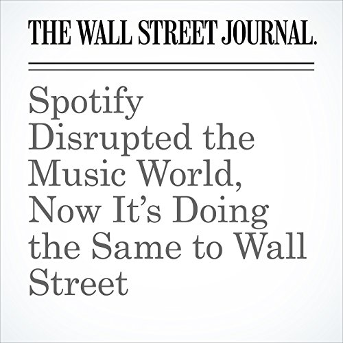 Spotify Disrupted the Music World, Now It's Doing the Same to Wall Street copertina
