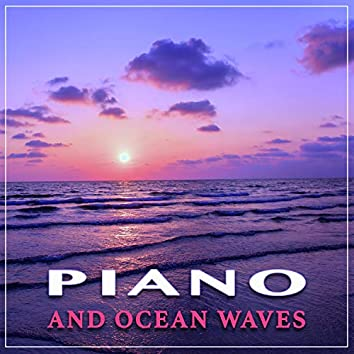 Piano and Ocean Waves:Relaxing Instrumental Music and Nature Sounds For Spa Music, Massage Music, Studying Music and Sleep Music