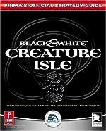 Black & White Creature Isle - Prima's Official Strategy Guide de Prima Development