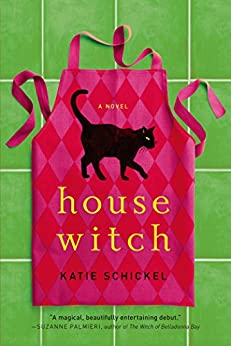 Housewitch: A Novel by [Katie Schickel]