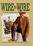 Wire to Wire - The Walter Merrick Story