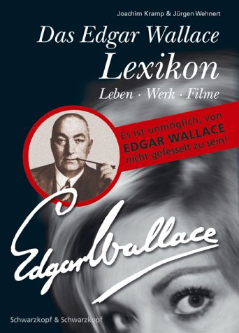 Joachim Kramp & Jürgen Wehnert: Das Edgar Wallace Lexikon. Leben - Werk - Filme.