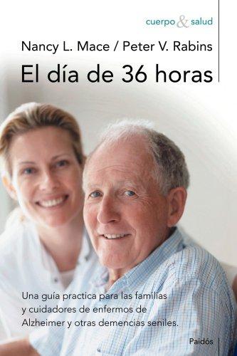 El día de 36 horas: Una guía práctica para las familias y...