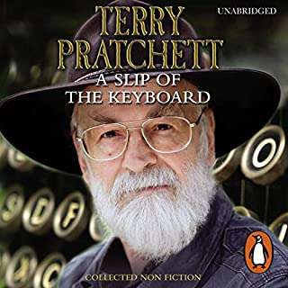 A Slip of the Keyboard     Collected Non-fiction              By:                                                                                                                                 Terry Pratchett                               Narrated by:                                                                                                                                 Michael Fenton Stevens                      Length: 9 hrs and 7 mins     15 ratings     Overall 4.7