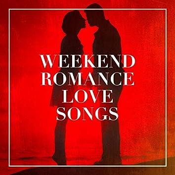 Weekend Romance Love Songs