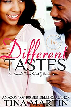 Different Tastes (The Alexanders Book 7) by [Tina Martin]