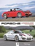 Porsche - La passion du sport