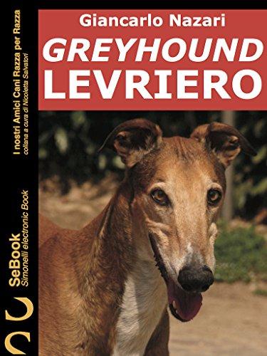 GREYHOUND LEVRIERO: I nostri Amici Cani Razza per Razza - 6.