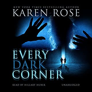 Every Dark Corner     Cincinnati, Book 3              Written by:                                                                                                                                 Karen Rose                               Narrated by:                                                                                                                                 Hillary Huber                      Length: 24 hrs and 28 mins     2 ratings     Overall 4.0