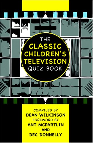 The Classic Children's Television Quiz Book
