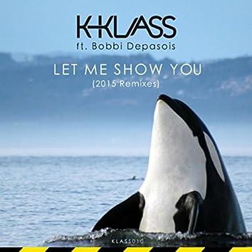 Let Me Show You (2015 Remixes)